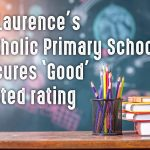St Laurence's Catholic Primary School in Kirkby secures a Good Ofsted rating