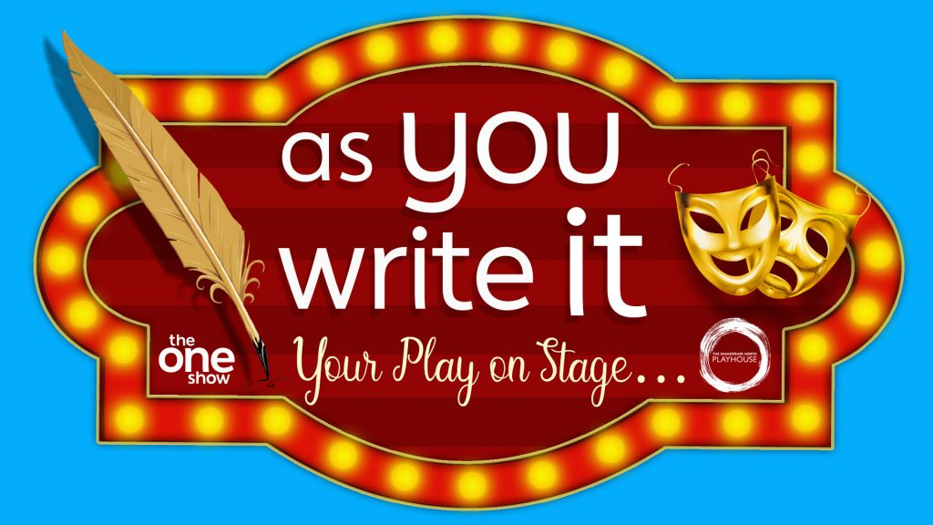 'As you write it, Your play on stage' - The Shakespeare North Playhouse and BBC's The One Show playwriting competition